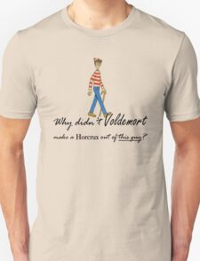 Why Didn't Voldemort...?  T-Shirt