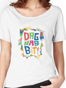Dagnabbit Women's Relaxed Fit T-Shirt