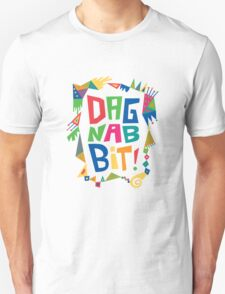 Dagnabbit T-Shirt