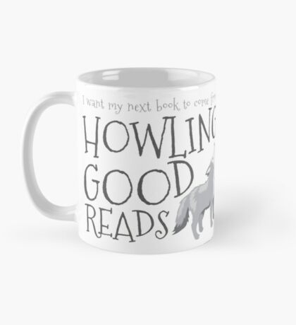 I want my next book to come from HOWLING GOOD READS Mug