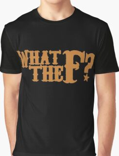 What the F?  Graphic T-Shirt