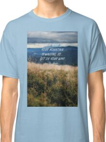 Today is your day 2 Classic T-Shirt