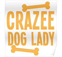 Crazee Dog lady Poster