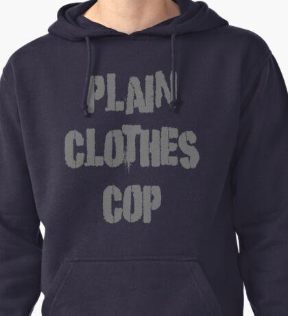 Plain Clothes Cop Pullover Hoodie