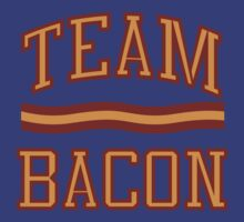 Team Bacon by David Ayala
