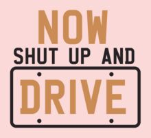 NOW SHUT UP AND DRIVE with license plate warning Baby Tee