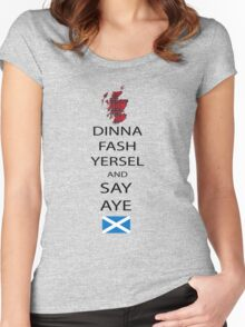 Dinna Fash Yersel Say Aye Scotland T-Shirt Women's Fitted Scoop T-Shirt