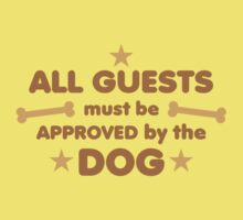 ALL GUESTS MUST BE APPROVED BY THE DOG Baby Tee