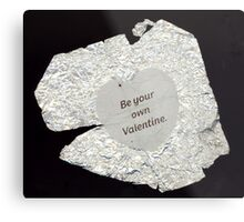 Be Your Own Valentine Metal Print