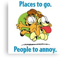 Places to Go! people to Annoy! Canvas Print