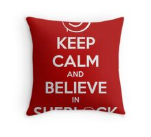 Keep Calm and Believe in Sherlock Throw Pillow