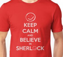 Keep Calm and Believe in Sherlock Unisex T-Shirt