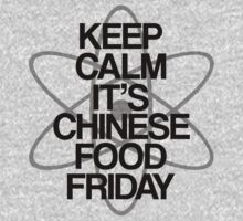 Keep Calm - Chinese Food Friday by stevebluey