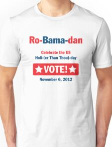 Ro-Bama-dan Holi (Than Thou) day Unisex T-Shirt
