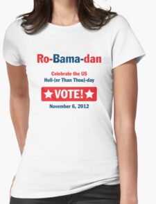 Ro-Bama-dan Holi (Than Thou) day Womens Fitted T-Shirt
