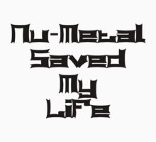 Nu-Metal Saved My Life (Black) One Piece - Short Sleeve