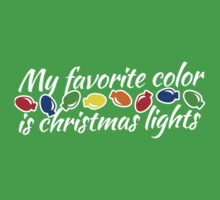 My Favorite color is CHRISTMAS LIGHTS Kids Clothes