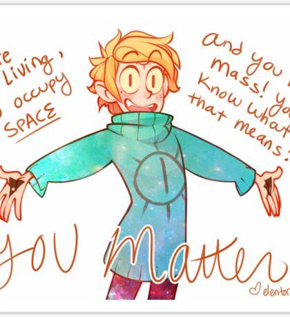 You Matter! Sticker