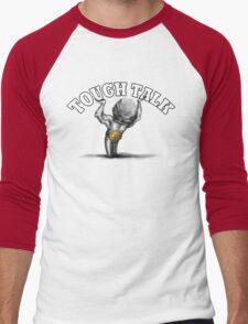 Tough Talk Men's Baseball ¾ T-Shirt