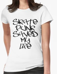 Skate Punk Saved My Life (Black) Womens Fitted T-Shirt