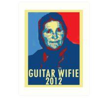 Guitar Wifie for President 2012 Art Print