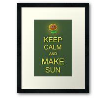 Keep Calm and Make Sun Framed Print