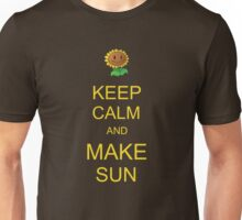 Keep Calm and Make Sun Unisex T-Shirt