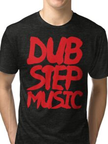 Dubstep Music Tri-blend T-Shirt