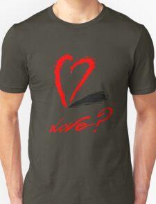 Love? T-Shirt