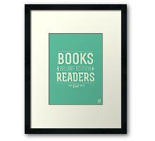Books Belong To Their Readers Framed Print