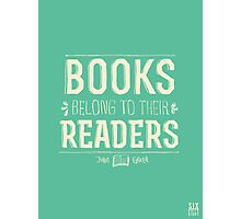 Books Belong To Their Readers Photographic Print