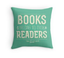 Books Belong To Their Readers Throw Pillow