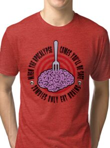 Zombies Only Eat Brains Tri-blend T-Shirt
