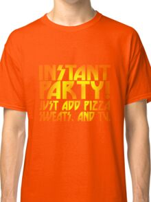 Instant Party Girls Classic T-Shirt