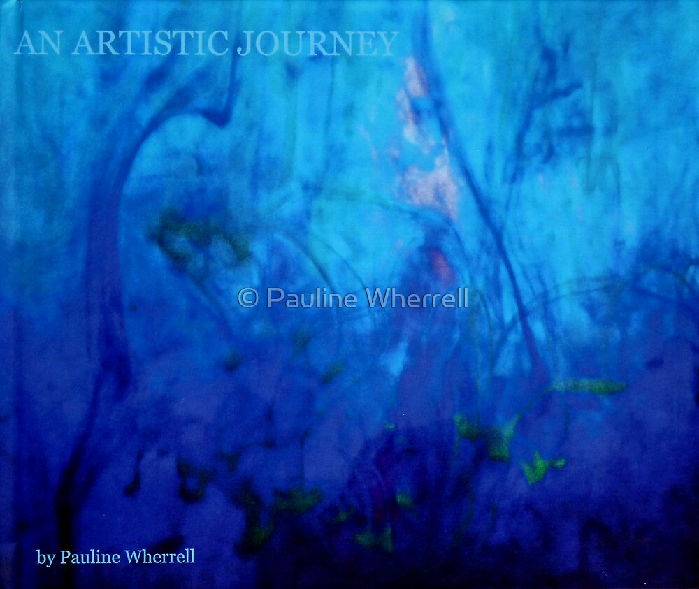 "My book ""An artistic journey"" by © Pauline Wherrell"