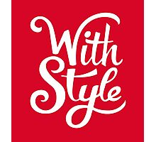 With Style! Cool and Trendy Typography Design Photographic Print