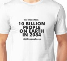 10 BILLION PEOPLE ON EARTH IN 2084  Unisex T-Shirt
