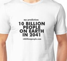 10 BILLION PEOPLE ON EARTH IN 2041 Unisex T-Shirt