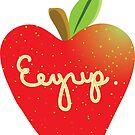 Eeyup. by Jacquelyne Drainville