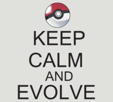 KEEP CALM AND EVOLVE by ben caplan