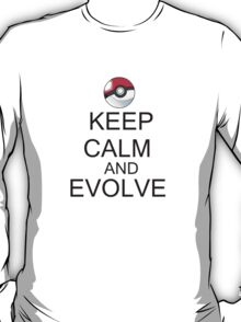 KEEP CALM AND EVOLVE T-Shirt