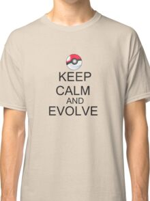 KEEP CALM AND EVOLVE Classic T-Shirt