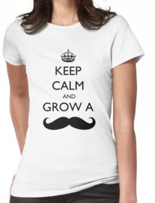 Keep Calm and Grow a moustache Womens Fitted T-Shirt