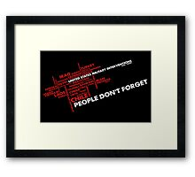 NO MORE (People Don't Forget) Framed Print