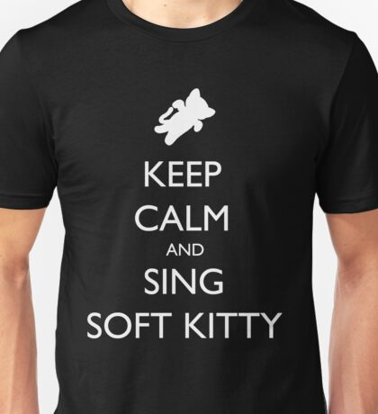 Keep Calm and Sing Soft Kitty 2 Unisex T-Shirt