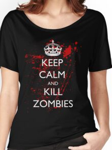 Keep Calm and Kill Zombies 3 Women's Relaxed Fit T-Shirt