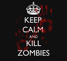 Keep Calm and Kill Zombies 4 Unisex T-Shirt