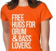 Free Hugs For Drum & Bass Lovers. Womens Fitted T-Shirt