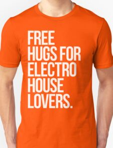 Free Hugs For Electro House Lovers. T-Shirt