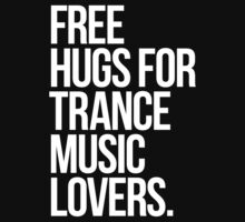 Free Hugs For Trance Lovers. One Piece - Long Sleeve